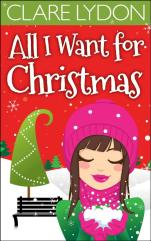 AllIWantForChristmas-Clare-Lydon