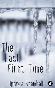 The Last First Time - Andrea Bramhall